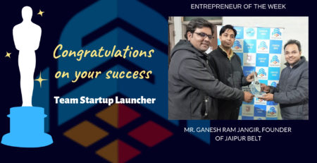 Mr.Ganesh Ram Jangir- Entrepreneur of the Week